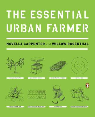 The Essential Urban Farmer By Carpenter, Novella/ Rosenthal, Willow