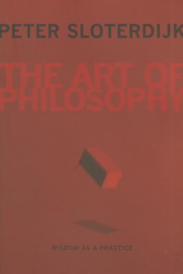 The Art of Philosophy By Sloterdijk, Peter