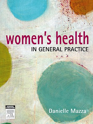 Women's Health in General Practice By Mazza, Danielle